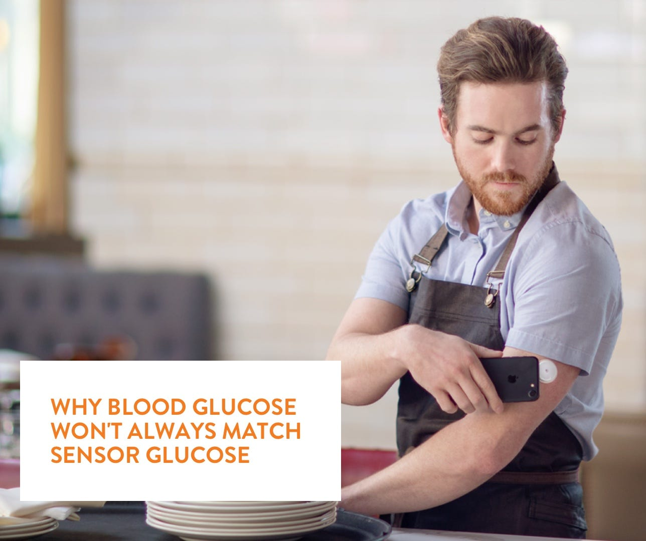 WHY BLOOD GLUCOSE WON'T ALWAYS MATCH SENSOR GLUCOSE